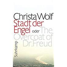 Stadt der Engel oder The Overcat of: Wolf, Christa.