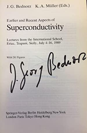 Earlier and Recent Aspects of Superconductivity. Lectures from the International School, Erice, T...