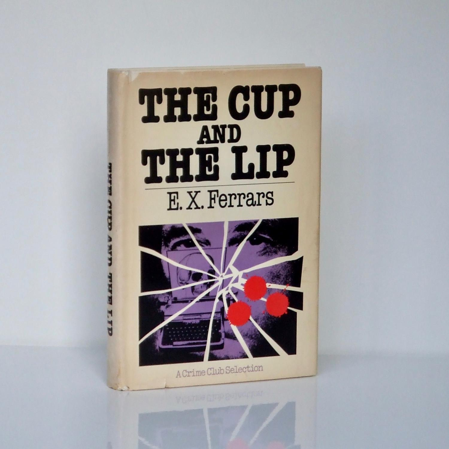 The Cup and the Lip FERRARS, Elizabeth Hardcover