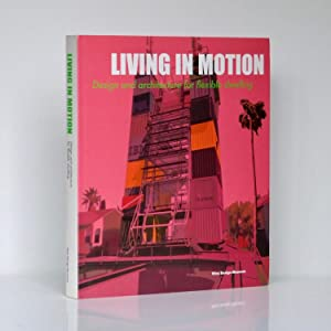 Living in Motion. Design and Architecture for: SCHWARTZ-CLAUSS, Mathias &