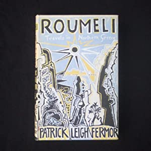 Roumeli. Travels in Northern Greece: LEIGH FERMOR, Patrick