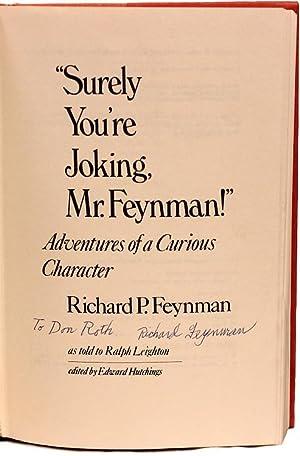 "Surely You're Joking, Mr. Feynman!"" Adventures of: FEYNMAN, Richard P."