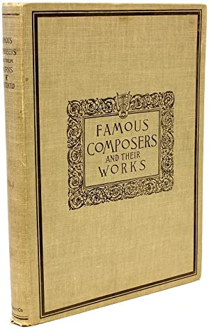 Famous Composers and Their Works. Volume 1: John Knowles PAINE,