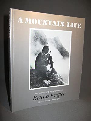 A Mountain Life. The Stories and Photographs: Sandford, R.W. (editor)