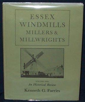 ESSEX WINDMILLS,MILLER & MILLWRIGHTS.Volume One. An Historical: Farries, Kenneth G.