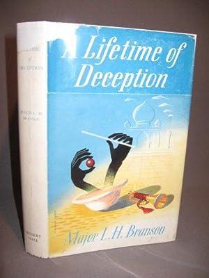 A LIFETIME OF DECEPTION. Reminiscences of a: Branson, Major L.H.