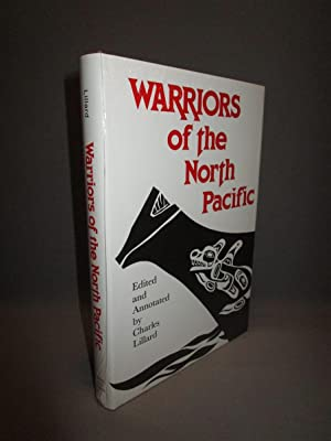 WARRIORS OF THE NORTH PACIFIC. Misssionary Accounts of the Northwest Coast,the Skeena and Stikine...