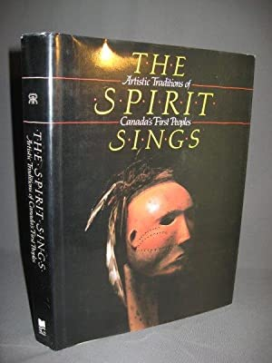 The Spirit Sings. Artistic Traditions of Canada's First Peoples