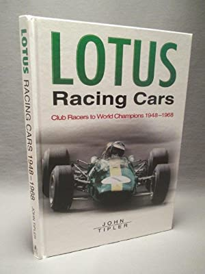 Lotus Racing Cars. Club Racers to World: Tipler, John