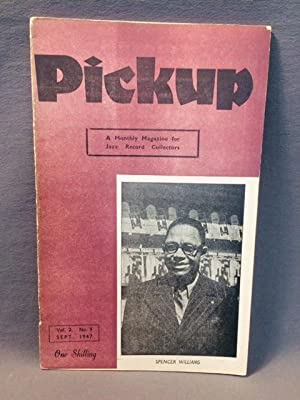 PICKUP - A Monthly Magazine for Jazz Record Collectors. Vol.2, No.9 - September, 1947