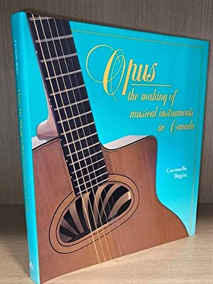 Opus: The Making of Musical Instruments in Canada