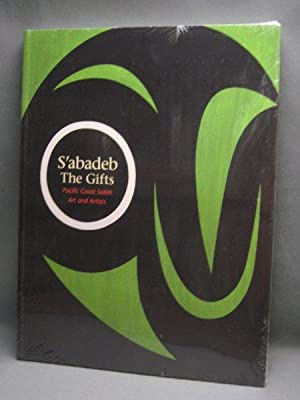 S'abadeb: The Gifts, Pacific Coast Salish Art and Artists