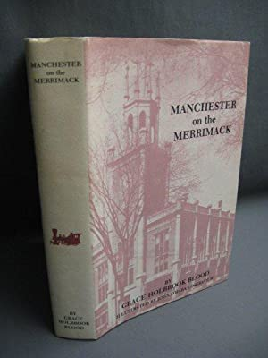 Manchester on the Merrimack. The Story of: Blood, Grace Holbrook