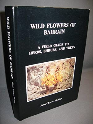 Wild Flowers of Bahrain. A Field Guide: Phillips, Diana Charles