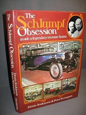 The Schlumpf Obsession. Inside a Legendary Treasure: Jenkinson, Denis &