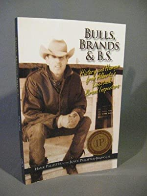 Bulls, Brands & B.S. History and Humour: Pallister, Hank and