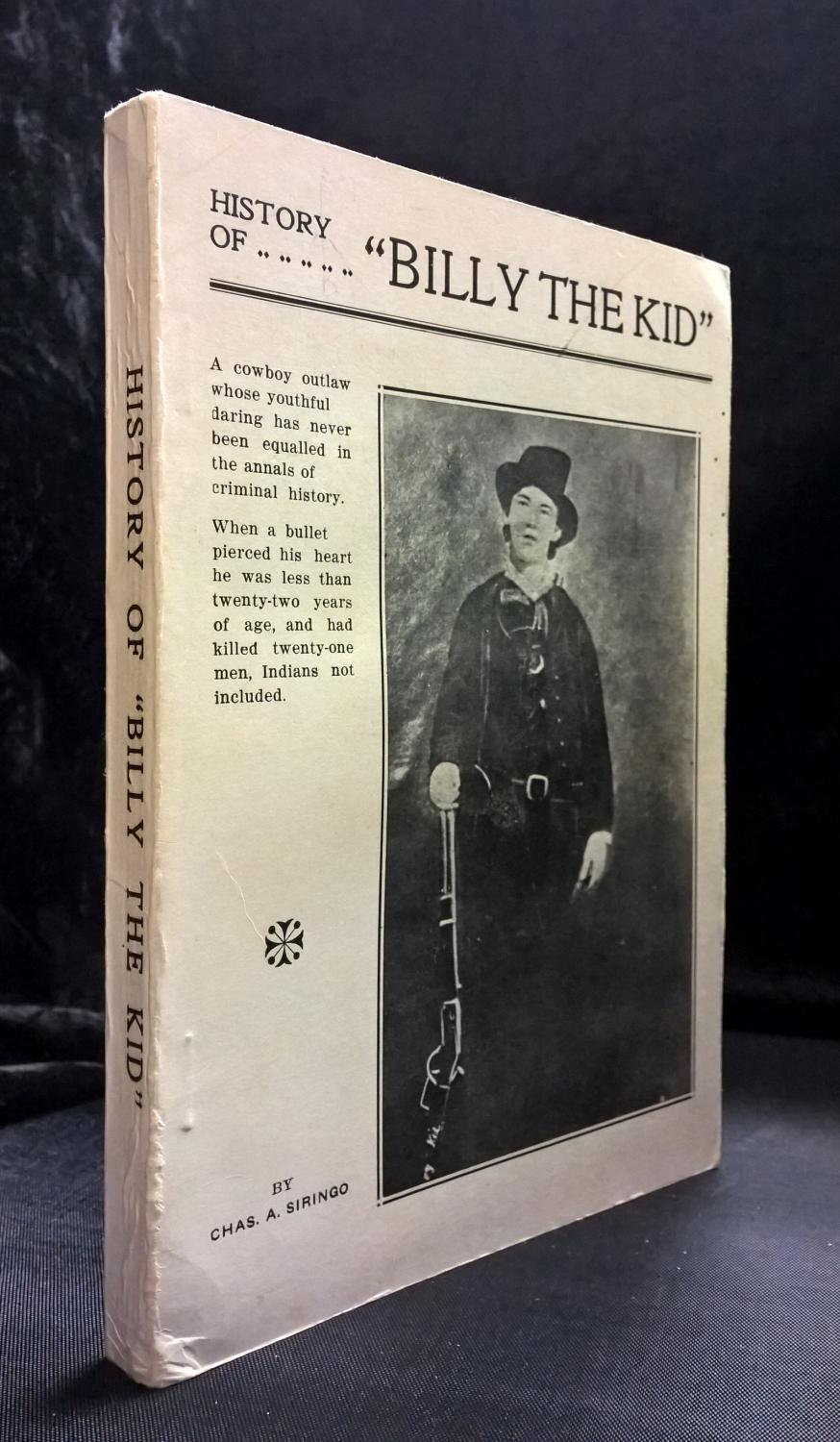 History of Billy the Kid: Siringo, Chas. A.