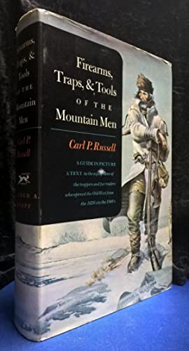 Firearms, Traps & Tools of the Mountain Men: Russell, Carl P.