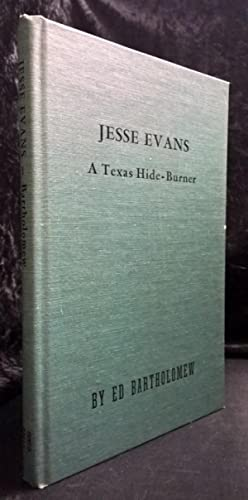 Jesse Evans A Texas Hide-Burner