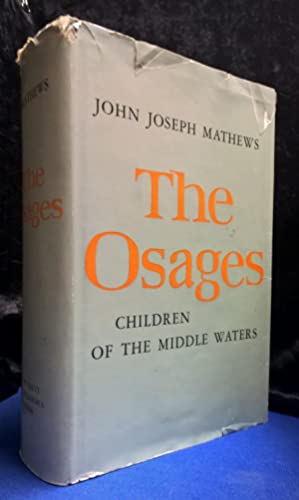 The Osages Children of the Middle Water (Signed)