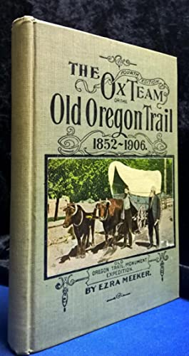 The Ox Team or the Old Oregon Trail (Signed)