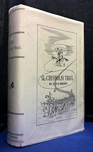 The Chisholm Trail A History of the World's Greatest Cattle Trail: Ridings, Sam P