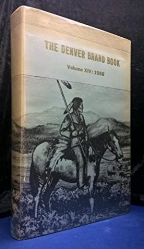 Westerners Brand Book, Denver Posse Volume XIV 1958, Brand Book of the Denver Westerners A ...