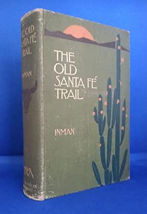 The Old Santa Fe Trail The Story: Inman, Colonel Henry
