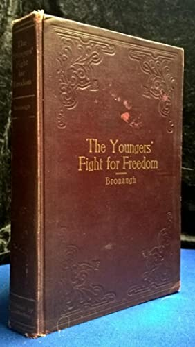 The Youngers' Fight for Freedom A Southern Soldier's Twenty Years' Campaign to Open ...