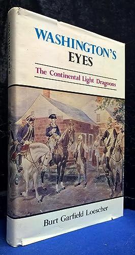 Washington's Eyes The Continental Light Dragoons: Loescher, Burt Garfield