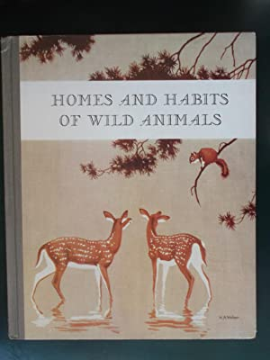 Homes and Habits of Wild Animals: North: Schmidt, Karl Patterson
