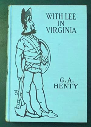 With Lee in Virginia: Henty, G.A.