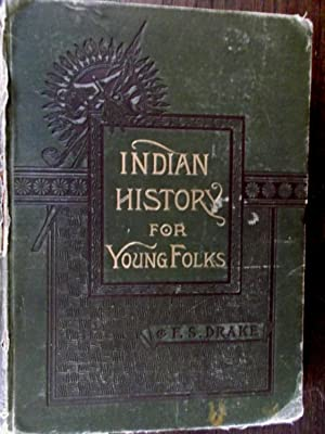 Indian History for Young Folks: Drake, Francis S.