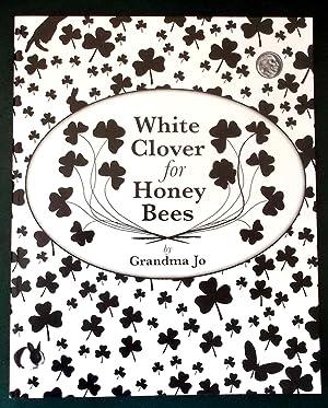 White Clover for Honey Bees: Friedman, JoAnne