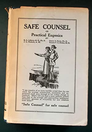 Safe Counsel or Practical Eugenics to which: Jefferis, B. G.