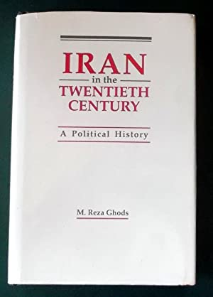 Iran in the Twentieth Century A Political: M. Reza Ghods