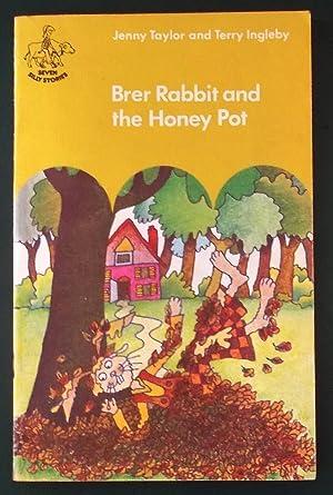 Brer Rabbit and the Honey Pot (Seven: Taylor, Jenny &