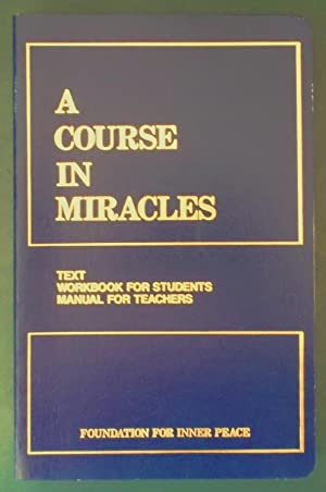 A Course in Miracles, Combined Volume: Text, Workbook for Students, Manual for Teachers, 2nd Edition