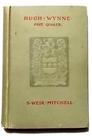 Hugh Wynne Free Quaker: Mitchell, S. Weir