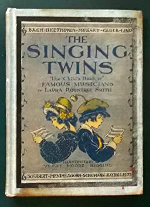 The Singing Twins: The Child's Book of: Smith, Laura Rountree