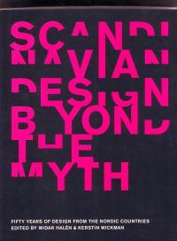 Scandinavian design beyond the myth Fifty years: Halén, Widar /