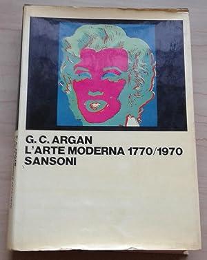 L'arte moderna. 1770/1970: Argan, Giulio Carlo