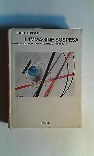 L'immagine sospesa. Pittura e scultura astratta in: Fossati, Paolo