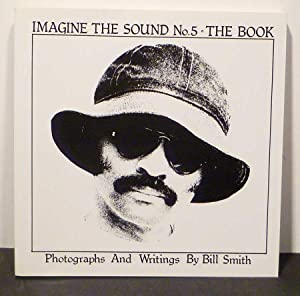 IMAGINE THE SOUND No. 5 - THE BOOK: Smith, Bill
