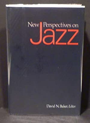 NEW PERSPECTIVES IN JAZZ: Baker, David, Ed.