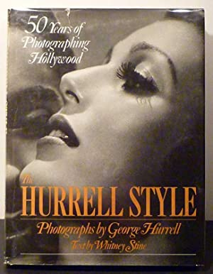 THE HURRELL STYLE: 50 Years of Photographing: Hurrell, George;Stine, Whitney