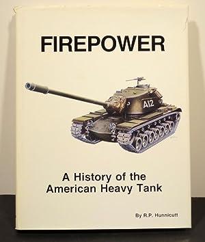 FIREPOWER: A History of the American Heavy Tank: Hunnicutt, R.P.
