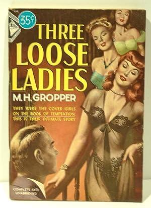 THREE LOOSE LADIES (Three Queens Full): Broadway: Gropper, M.H.