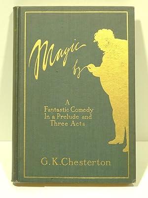 MAGIC: A Fantastic Comedy in a Prelude: Chesterton, G.K.