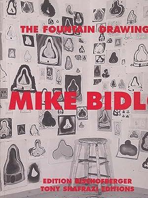 MIKE BIDLO: THE FOUNTAIN DRAWINGS: Bidlo, Mike